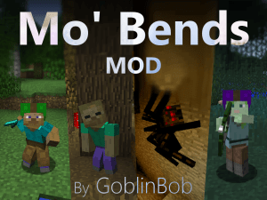 Mo' Bends [1.12.2] [1.11.2] [1.10.2] [1.9.4] [1.8] [1.7.10]