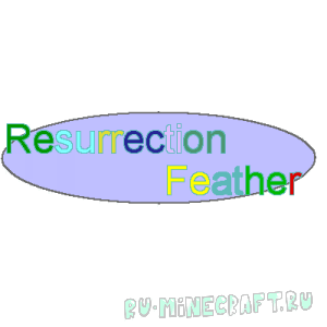 ResurrectionFeather [1.12.1] [1.11.2] [1.10.2] [1.9.4] [1.8.9] [1.7.10]