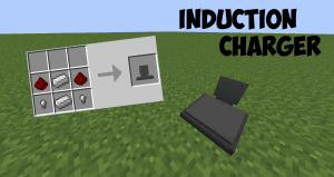 Induction Charger[1.12] [1.11.2] [1.10.2] [1.9.4]