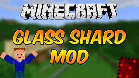 Glass Shards Mod - осколки стекла [1.12.2] [1.11.2] [1.10.2] [1.9.4] [1.8.9] [1.7.10]