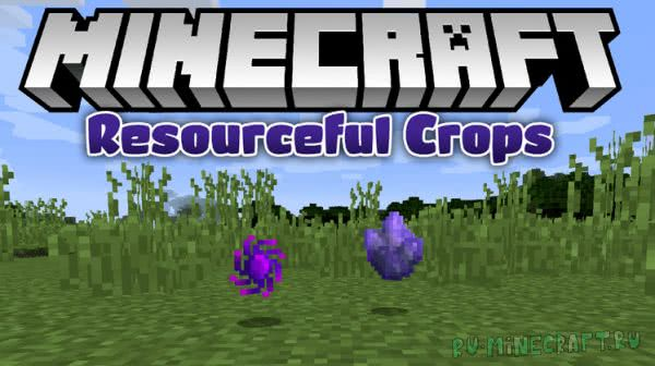 ResourcefulCrops [1.12.2] [1.11.2] [1.10.2] [1.9.4] [1.8.9] [1.7.10]