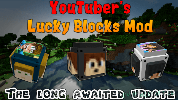 Youtuber's Lucky Blocks [1.12.2] [1.11.2] [1.10.2] [1.9.4] [1.8.9]