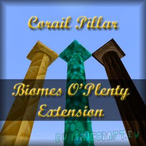 Corail Pillar - Extension Biomes O'Plenty [Addon] [1.15.1] [1.14.4] [1.12.2] [1.11.2] [1.10.2]