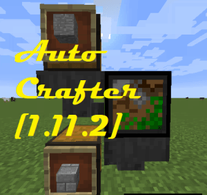 Auto Crafter [1.12.2] [1.11.2]