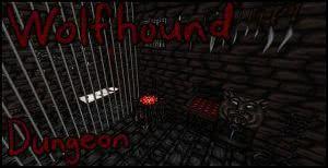 Wolfhound Dungeon [1.14.4] [1.12.2] [1.11.2] [1.10.2] [64x]