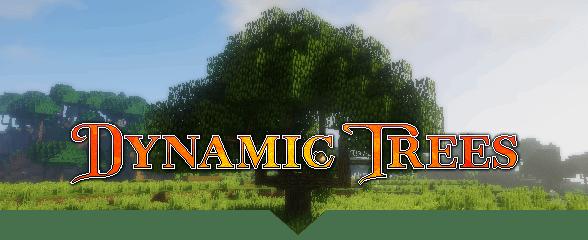 Dynamic Trees [1.12.1] [1.11.2] [1.10.2] [1.7.10]