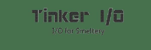 Tinker I/O [1.12.2] [1.11.2] [1.10.2] [1.9.4] [1.8.9] [1.7.10]