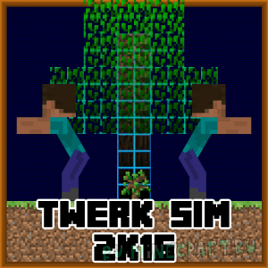 Twerk Sim 2K16 - тверк для роста дерева [1.12.2] [1.11.2] [1.10.2]