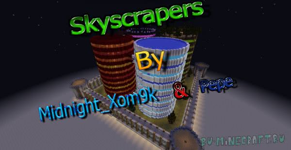 Skyscrapers by Midnight_Xom9k & Pepe - 4 небоскрёба [1.12.2]