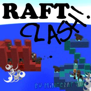 Raft Clash - сражение на кораблях [Карта] [1.12+]