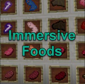 Immersive Foods [1.12.2] [1.11.2] [1.10.2]