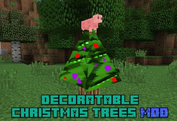 Decoratable Christmas Trees Mod [1.12.2] [1.10.2] [1.7.10]