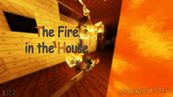 The Fire in the House - Попробуй выжить в горящем доме [1.11.2] [Map]