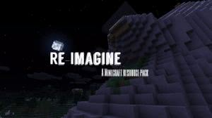 Re-Imagine [1.12.2] [32x32]