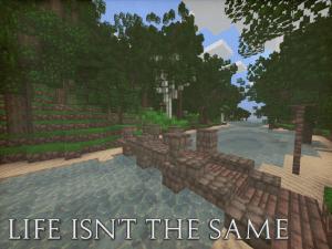 Life Isn't The Same [1.11.2] [16x16]