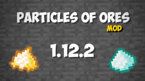 Particles of Ores Mod - частицы руды! [1.12.2] [+RUS]
