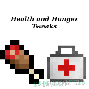 Health and Hunger Tweaks Mod [1.12.2] [1.11.2] [1.10.2]