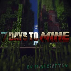 7 Days to Mine - выживание в зомби апокалипсисе [1.8.9] [1.7.10]