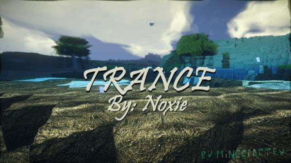 Trance by Noxie - реалистичные текстуры [256x] [1.12.2]