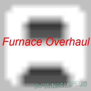 Furnace Overhaul - новые печи [1.12.2] [1.10.2]