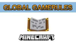 Global GameRules [1.15.2] [1.14.4] [1.12.2] [1.11.2] [1.10.2] [1.8.9] [1.7.10]