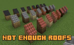 Not Enough Roofs - блоки для крыш домов [1.12.2]