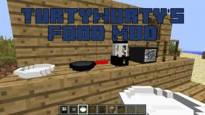 TurtyWurty's Food Mod [1.12.2]