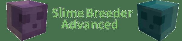 Slime Breeder Advanced - Новые Слизни [1.12.2] [1.11.2] [1.10.2] [1.9.4] [1.8.9]