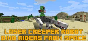 Laser Creeper Robot Dino Riders From Space (LSRDRFS)  [1.12.2] [1.10.2] [1.7.10]