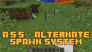 A.S.S. - Alternate Spawn System [1.12.2]