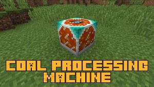 Coal Processing Machine [1.12.2]