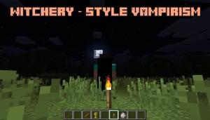 Witchery - Style Vampirism - вампиризм [1.12.2]