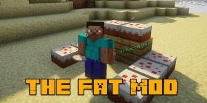 The Fat Mod - стань толстым [1.14.3] [1.12.2]