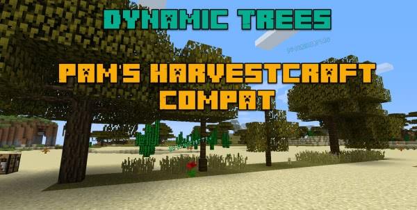 Dynamic Trees - Pam's Harvestcraft Compat - реальные деревья [1.12.2]