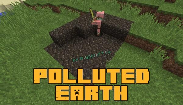 Polluted Earth - загрязнённая земля [1.12.2]