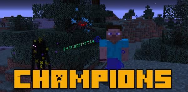Champions - мобы чемпионы [1.16.2] [1.15.2] [1.14.4] [1.12.2]