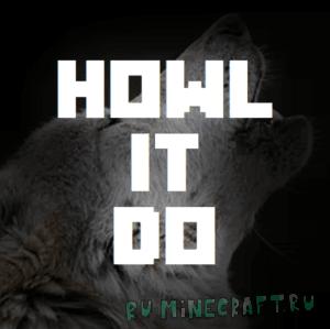 Howl It Do? - волки воют на луну [1.12.2]