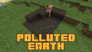 Polluted Earth - загрязнённая земля [1.15.2] [1.12.2]
