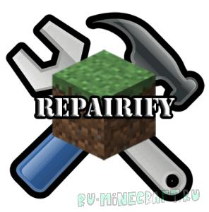 Repairify - быстрый ремонт вещей [1.15.2] [1.14.4] [1.12.2]