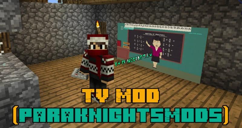 TV Mod (ParaknightsMods) - Мод на телевизор [1.12.2] [1.11.2] [1.10.2] [1.7.10]