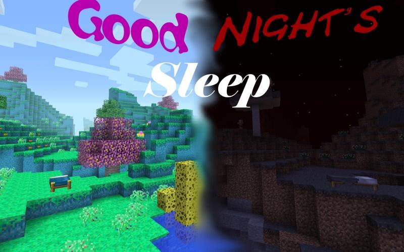Good Night's Sleep - хороший и плохой сон [1.16.4] [1.15.2] [1.14.4] [1.12.2] [1.11.2] [1.10.2] [1.7.10]