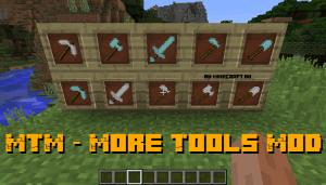 MTM - More Tools Mod - больше инструментов [1.12.2]