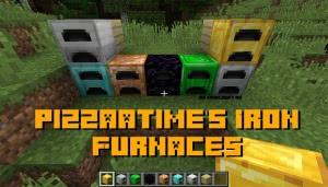 pizzaatime's Iron Furnaces - улучшенные печи [1.15.2] [1.14.4] [1.13.2] [1.12.2]
