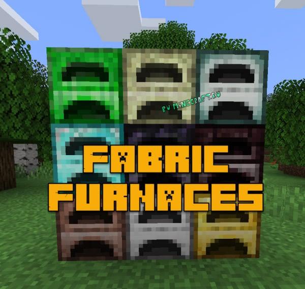 Fabric Furnaces - новые печи [1.16.5] [1.15.2] [1.14.4]