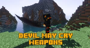 Devil May Cry Weapons - мечи из девил май край [1.15.2] [1.14.4] [1.12.2]