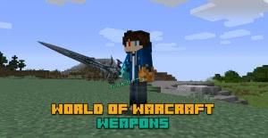 World of Warcraft Weapons - оружие из Ворлд Оф Варкрафт [1.15.2] [1.14.4] [1.12.2]