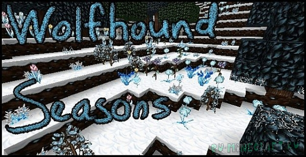 Wolfhound Seasons - сезоны года [1.16.1] [1.15.2] [64x64]