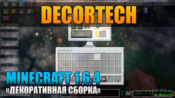 [Client][1.6.4] DecorTECH - Сборка для декора! [30+ модов]