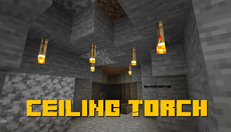 Ceiling Torch - факелы на потолке [1.15.2] [1.14.4] [1.12.2]