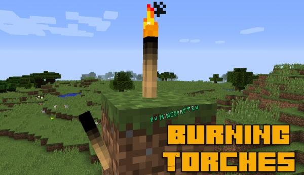 Burning Torches - сгорающие факелы [1.16.1] [1.15.2] [1.14.4] [1.12.2]